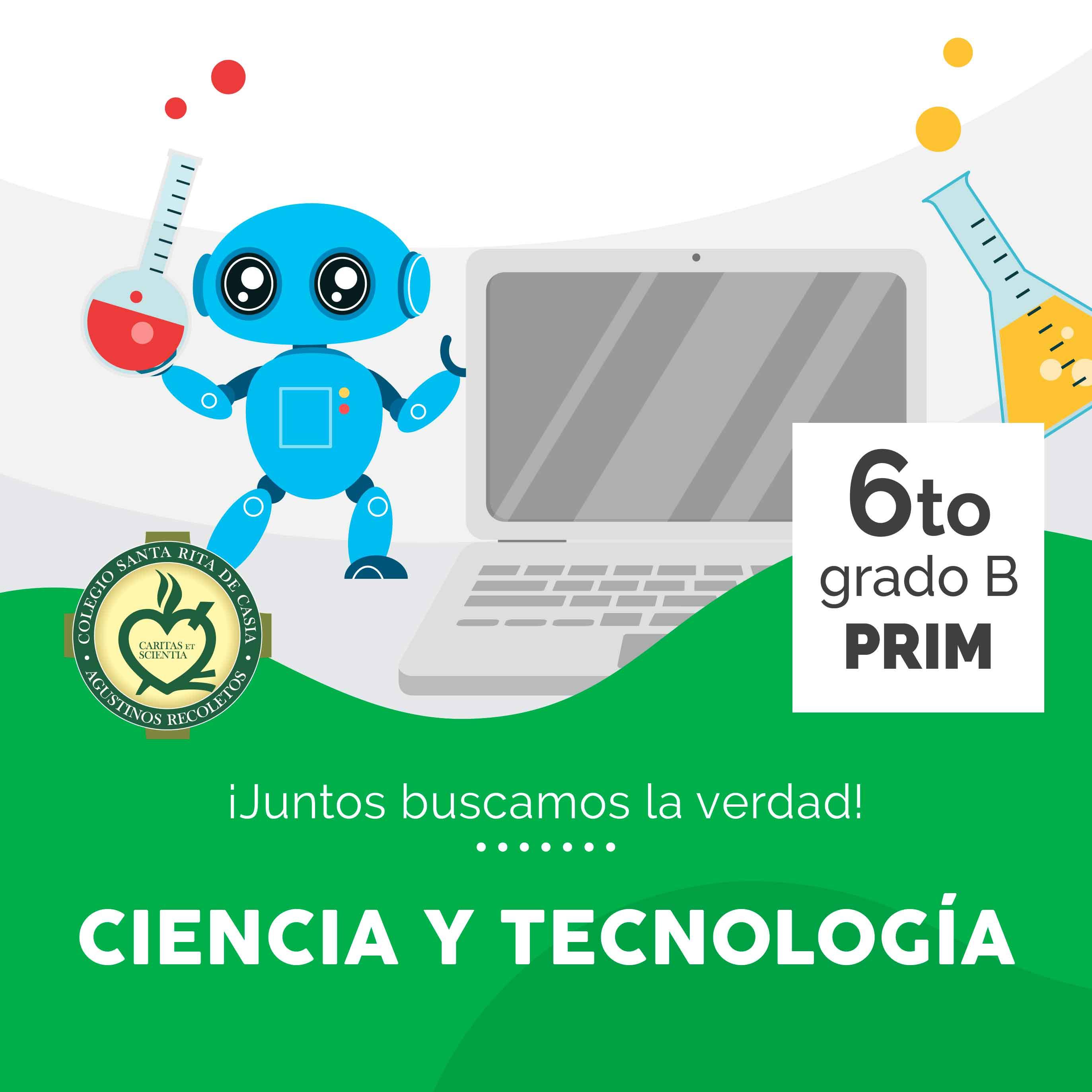 Ciencia y Tecnología 6to Grado B